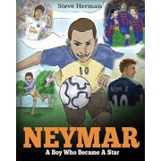 Neymar: A Boy Who Became A Star. Inspiring children book about Neymar - one of the best soccer players in history. (Soccer Boo, Paperback/Steve Herman
