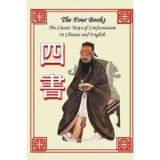 The Four Books: The Classic Texts of Confucianism in Chinese and English, Paperback/James Legge