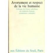 Avortement et respect de la vie humaine - Collectif - Livre