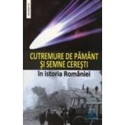 Cutremure de pamant si semne ceresti in istoria Romaniei
