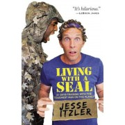 Living with a Seal: 31 Days Training with the Toughest Man on the Planet, Hardcover
