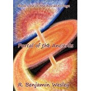 Portal of the Ancients: Book One of the Ancients Saga, Paperback/R. Benjamin Wesley