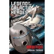 Legend of the Galactic Heroes, Volume 2: Ambition, Paperback/Yoshiki Tanaka