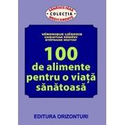 100 de alimente pentru o viata sanatoasa/Veronique Liegeois, Christian Remesy, Stephane Mottay