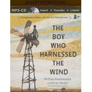 The Boy Who Harnessed the Wind: Young Readers Edition/William Kamkwamba
