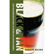 Black & Tan: A Collection of Essays and Excursions on Slavery, Culture War, and Scripture in America, Paperback/Douglas Wilson