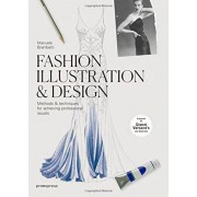 Fashion Illustration & Design: Methods & Techniques for Achieving Professional Results, Paperback