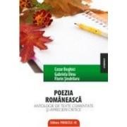 POEZIA ROMANEASCA. ANTOLOGIE DE TEXTE COMENTATE SI APRECIERI CRITICE.