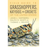 Field Guide to Grasshoppers, Katydids, and Crickets of the United States