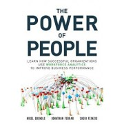 The Power of People: Learn How Successful Organizations Use Workforce Analytics to Improve Business Performance, Paperback/Nigel Guenole