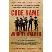 Code Name: Johnny Walker: The Extraordinary Story of the Iraqi Who Risked Everything to Fight with the U.S. Navy Seals, Paperback/Johnny Walker