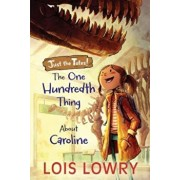The One Hundredth Thing about Caroline, Paperback/Lois Lowry