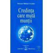 Credinta care muta muntii - Omraan Mikhael Aivanhov