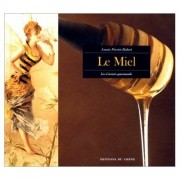 Lubéron Apiculture Le miel, les carnets gourmands, de Annie Perrier-Robert