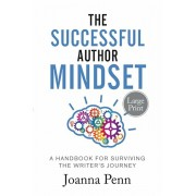 The Successful Author Mindset: A Handbook for Surviving the Writer's Journey Large Print, Paperback/Joanna Penn