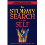 The Stormy Search for the Self: A Guide to Personal Growth Through Transformational Crisis, Paperback