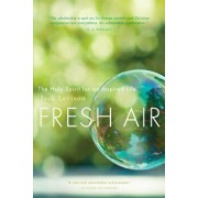 Fresh Air: The Holy Spirit for an Inspired Life, Paperback/Jack Levison