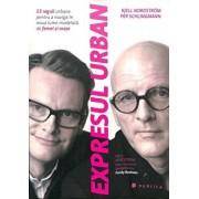 Expresul urban. 15 reguli urbane pentru a naviga in noua lume modelata de femei si orase/Kjell Nordstrom, Per Schlingmann
