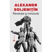 Revolutie si minciuna/Alexandr Soljenitin