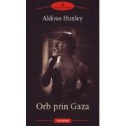 Orb prin Gaza -Aldous Huxley