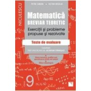 Matematica - Clasa 9 - Breviar teoretic filiera teoretica profilul real stiinte filiera tehnologica - Petre Simion