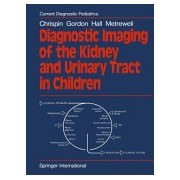 Diagnostic Imaging of the Kidney and Urinary Tract in Children (Chrispin A. R.)(Paperback) (9781447130994)