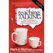 The Teaching of Talking: Learn to Do Expert Speech Therapy at Home with Children and Adults, Paperback