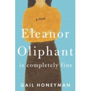 Eleanor Oliphant Is Completely Fine, Hardcover