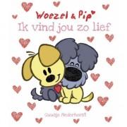 Kinderboek Woezel en Pip ik vind jou zo lief