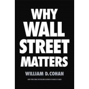 Why Wall Street Matters, Hardcover