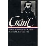 Ulysses S. Grant: Memoirs & Selected Letters: Library of America #50, Hardcover