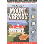 The Mystery at Mount Vernon: Home of America's First President, George Washington, Paperback/Carole Marsh