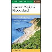 Weekend Walks in Rhode Island: 40 Trails for Hiking, Birding & Nature Viewing, Paperback/Ken Weber