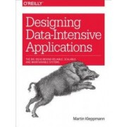 Designing Data-Intensive Applications The Big Ideas Behind Reliable Scalable and Maintainable Systems