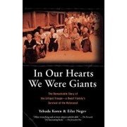 In Our Hearts We Were Giants: The Remarkable Story of the Lilliput Troupe-A Dwarf Family's Survival of the Holocaust, Paperback/Yehuda Koren