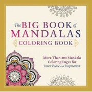 The Big Book of Mandalas Coloring Book: More Than 200 Mandala Coloring Pages for Inner Peace and Inspiration, Paperback