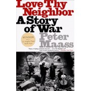 Love Thy Neighbor: A Story of War, Paperback