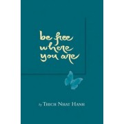Be Free Where You Are, Paperback