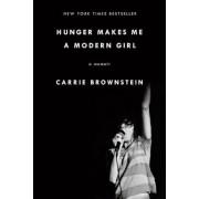 Hunger Makes Me a Modern Girl: A Memoir, Paperback