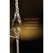 Hanging by a Thread - The Challenge of the Cross (Wells Samuel)(Paperback) (9781848259072)