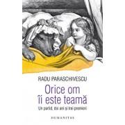 Orice om ii este teama. Un partid, doi ani si trei premieri/Radu Paraschivescu