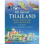 All about Thailand: Stories, Songs, Crafts and Games for Kids, Hardcover/Elaine Russell