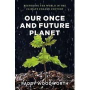 Our Once and Future Planet par Woodworth & Paddy