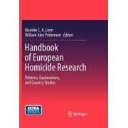 Handbook of European Homicide Research: Patterns, Explanations, and Country Studies
