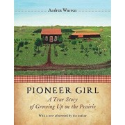 Pioneer Girl: A True Story of Growing Up on the Prairie, Paperback/Andrea Warren