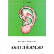 Gyakorlati bevezetés a Nogier-féle fülkezeléshez ( HKO)