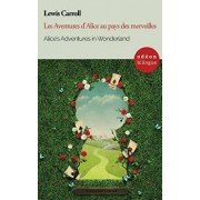 Alice's Adventures in Wonderland / Les Aventures d'Alice Au Pays Des Merveilles: Bilingual Classic (English-French Side-By-Side), Paperback/Henri Bue
