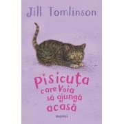 Editura Nemira Pisicuta care voia sa ajunga acasa - jill tomlinson editura nemira