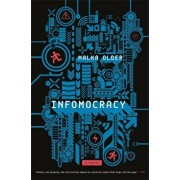 Infomocracy: Book One of the Centenal Cycle, Paperback/Malka Older