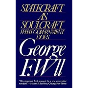 Statecraft as Soulcraft: What Government Does, Paperback/George F. Will